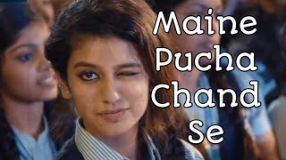 Maine Pucha Chand Se || Priya Prakash Varrier || Hindi Romantic Song