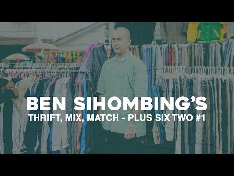 Ben Sihombing's Thrift, Mix, Match - Plus Six Two #1