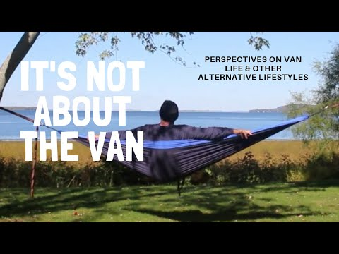 Perspectives on How Van Life, Tiny Houses, Minimalism, PCT, Off-Grid Increases Creative Potential
