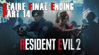 ENDING Resident Evil 2 Remake Claire Final Ending l Part 14 l Gameplay FR
