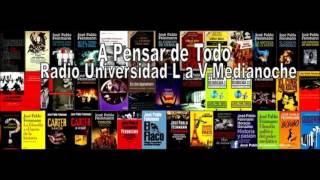JOSÉ PABLO FEINMANN : SERGIO RENÁN - A PENSAR DE TODO - RADIO UNIVERSIDAD