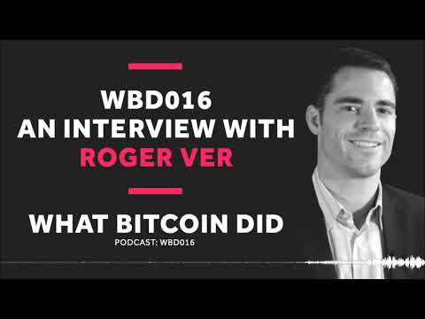WBD 016 - Interview with Roger Ver