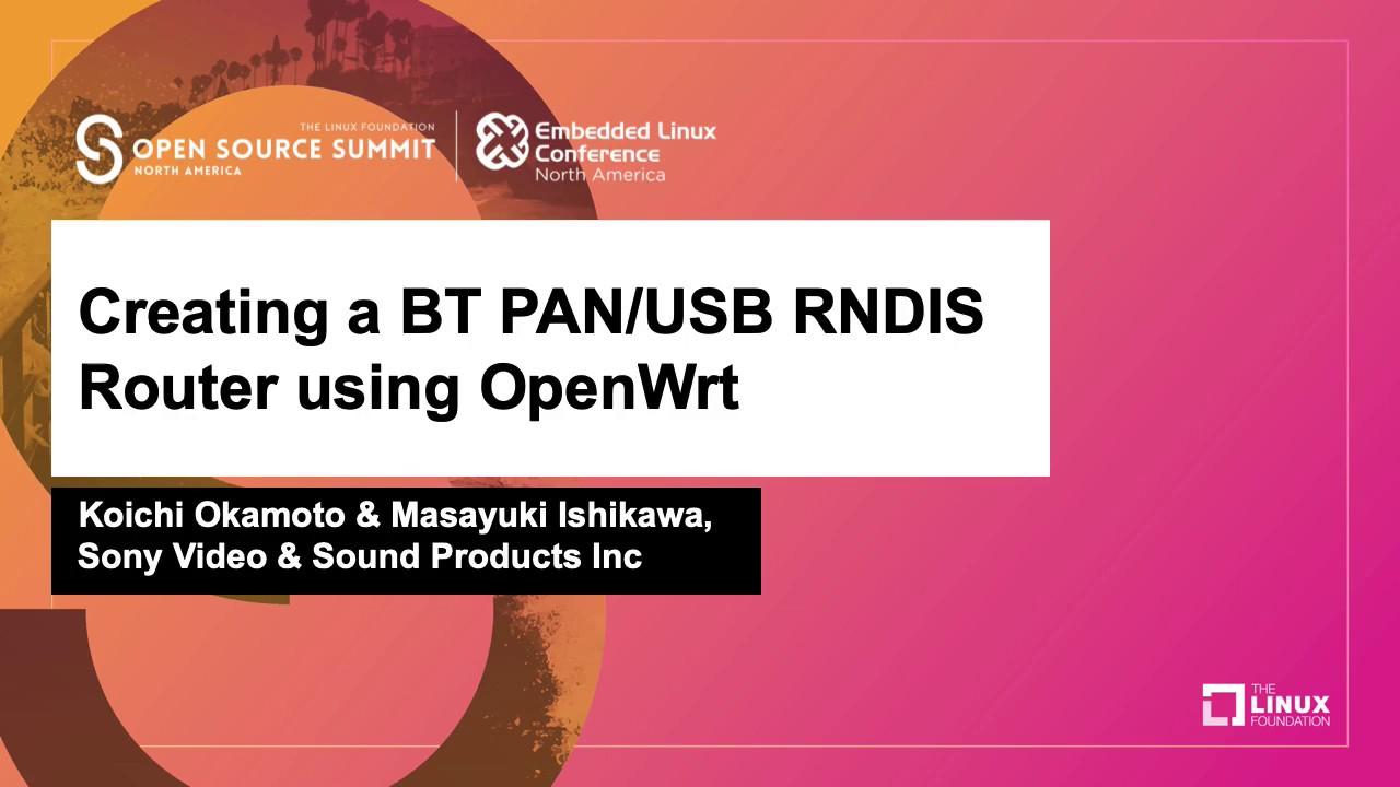 Download Creating a BT PAN/USB RNDIS Router using OpenWrt - Koichi Okamoto & Masayuki Ishikawa, Sony Video