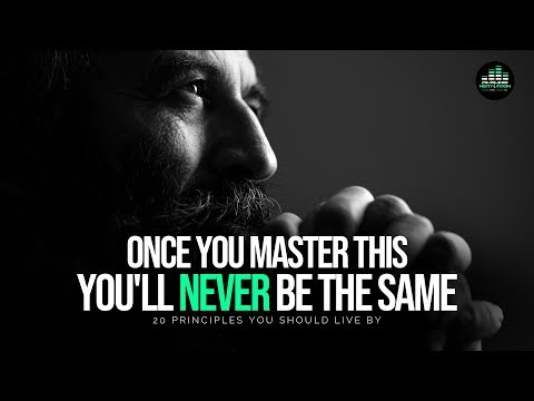 20 Principles You Should  By To Get Everything You Want In Life - MASTER THIS