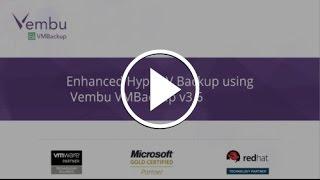 Enhanced Hyper-V Backup using Vembu VMBackup v3 6!