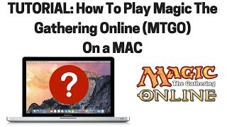 (Tutorial) How To Play Magic The Gathering (MTGO) On A Mac