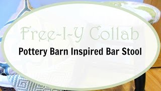 Fall 2015 Free-I-Y Collab: Pottery Barn Inspired Bar Stool Makeover