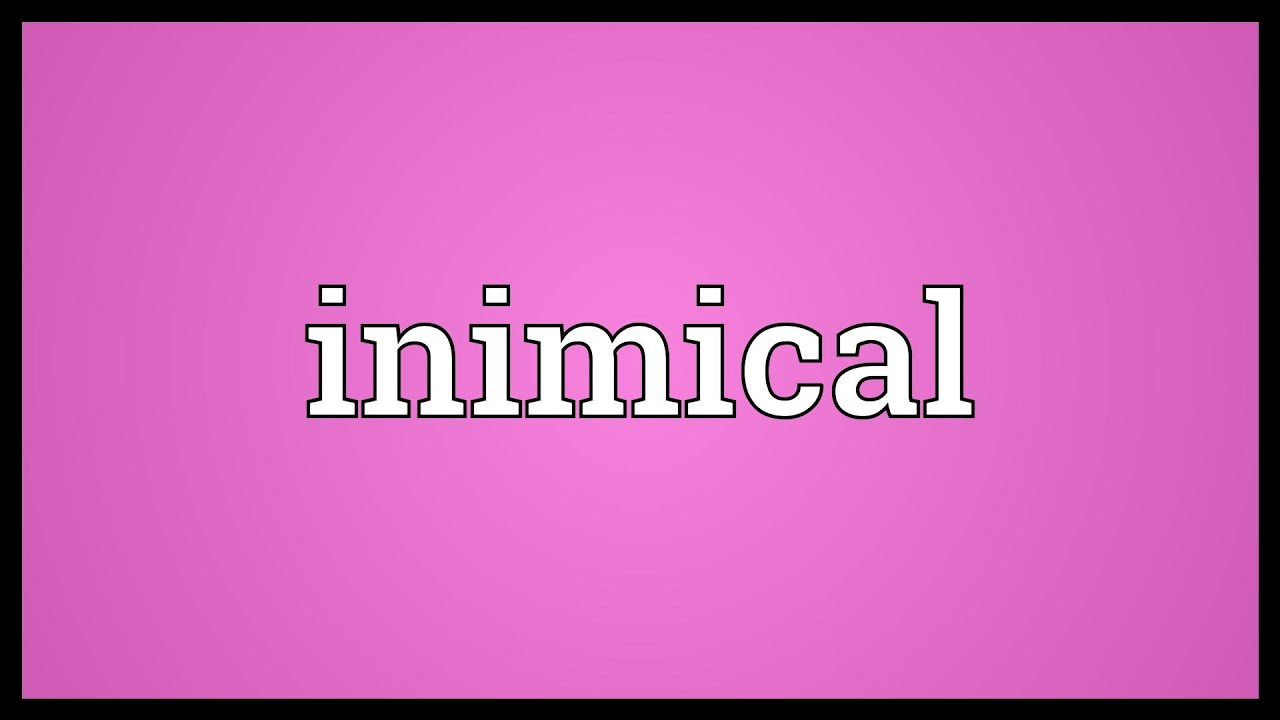 Inimical Meaning