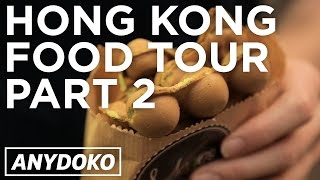 More of the Best Hong Kong Street Food - Featuring Egg Waffles and Doufuha