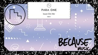 Para One - Lean On Me (Max Tundra Remix)