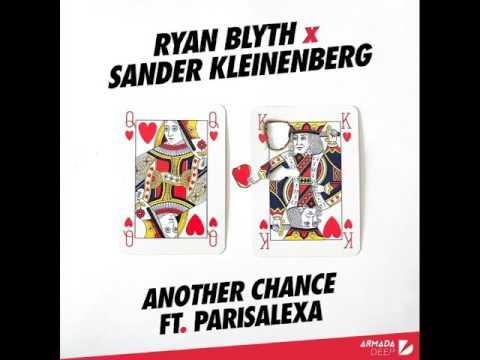 Ryan Blyth & Sander Kleinenberg feat. Parisalexa - Another Chance (Extended Mix)