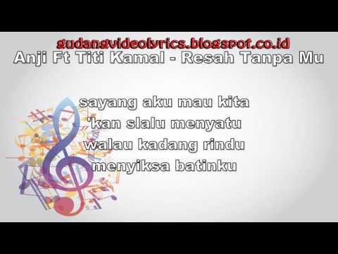 Titi Kamal feat Anji   Resah Tanpamu Lyrics Video
