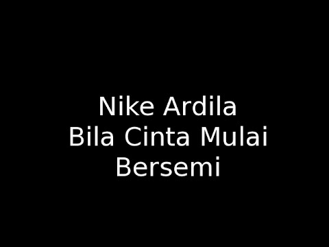 Nike Ardila -  Bila Cinta Mulai Bersemi