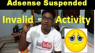 Adsense Suspended due to Invalid Activity !! What is the Solution ?