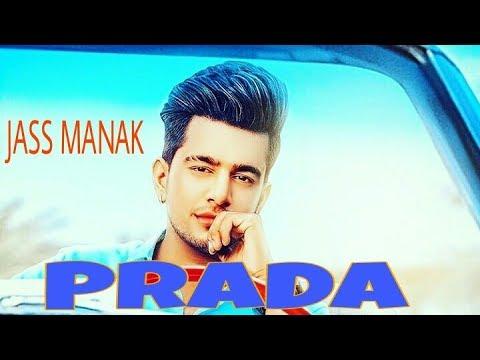 PRADA - JASS MANAK (Full Song) Satti Dhillon || Latest PunjabiSongs 2018 || Geet MP3