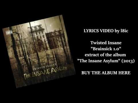 Twisted Insane - Brainsick 1.0 [LYRICS]
