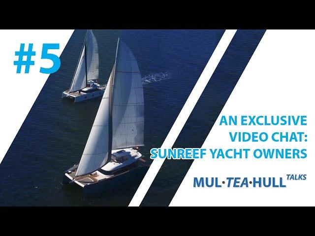 Mul-Tea-Hull Talks with Sunreef Yacht: Owners