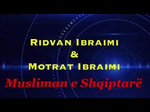 Ridvan Ibraimi & Motrat Ibraimi Musliman e Shqipëtar NEW 2016