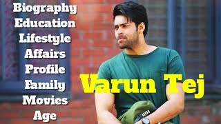 Varun Tej Biography | Age | Family | Affairs | Movies | Education | Lifestyle and Profile