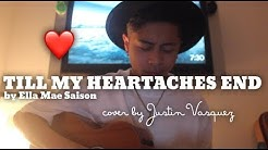 Till my heartaches x cover by Justin Vasquez