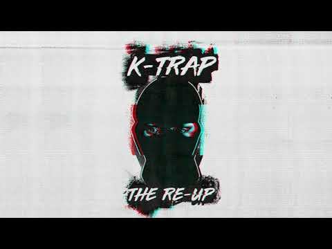 Download  K-Trap - The Re-Up  Audio Gratis, download lagu terbaru