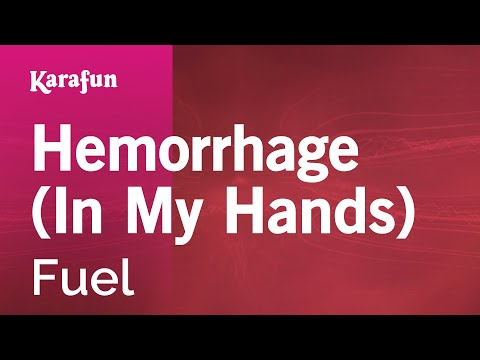 Karaoke Hemorrhage (In My Hands) - Fuel *