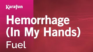Karaoke Hemorrhage (In My Hands) - Fuel *
