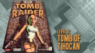 Tomb Raider (1996) - Level 9: Tomb of Tihocan