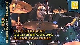 Konsert Dulu & Sekarang Black Dog Bone (Full Concert)