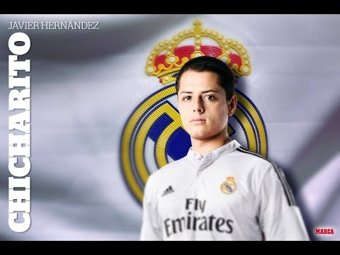 Javier Chicharito Hernandez - Skills and Goals 2014 - Welcome to Real Madrid | 720P HD