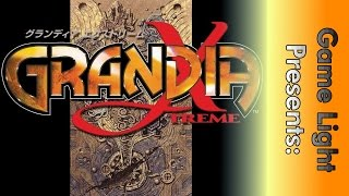 Game Light: Episode 9 - Grandia Xtreme