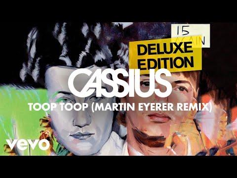 Cassius - Toop Toop (Martin Eyerer Remix)