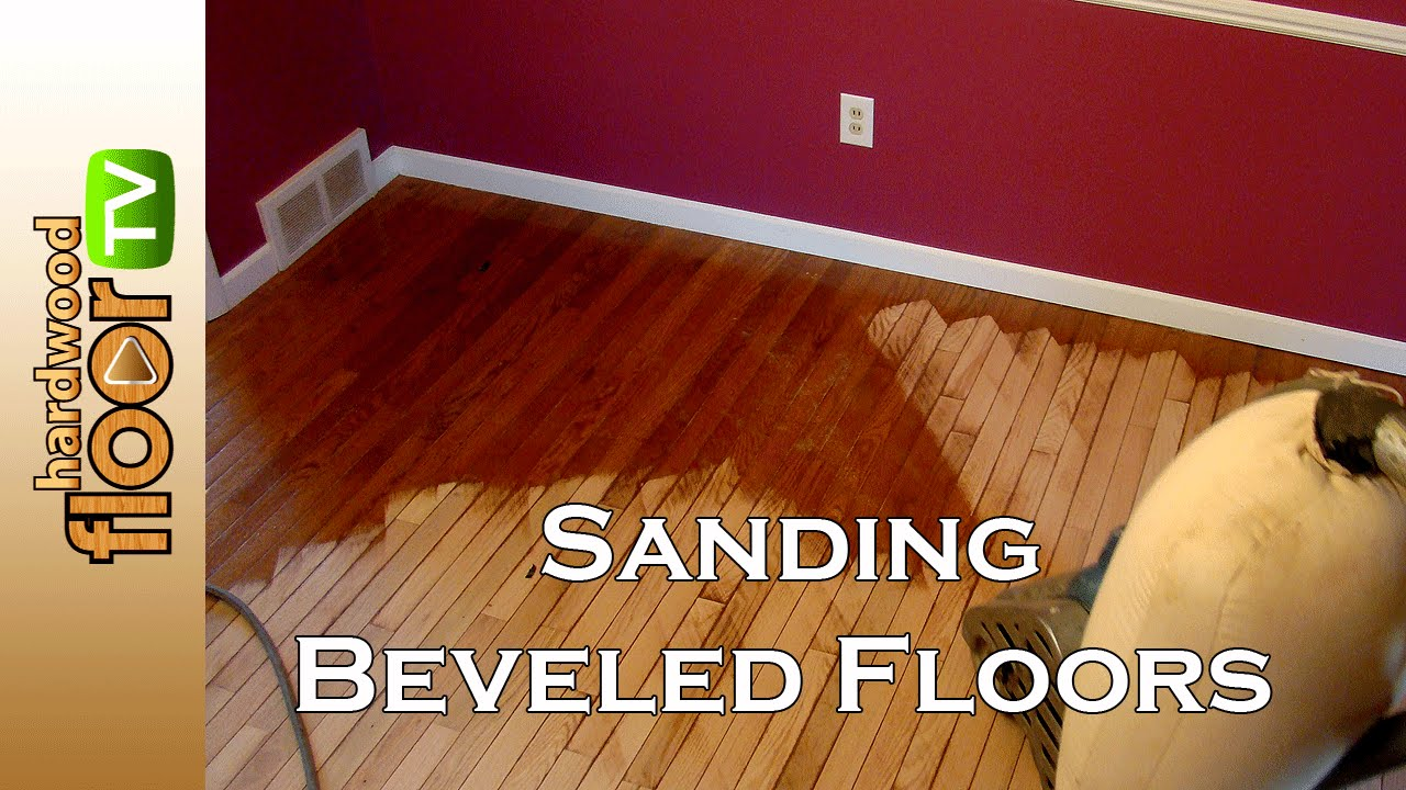 Refinishing Beveled Hardwood Floors