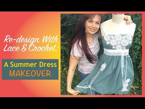 Re-design With Lace & Crochet: A Summer Dress Makeover