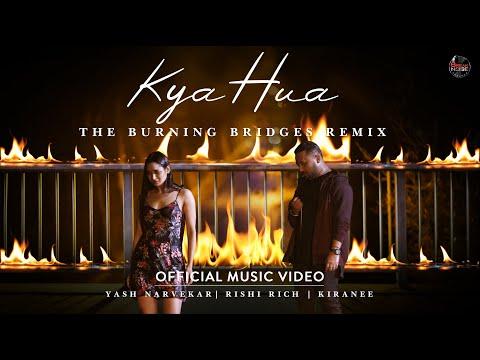 Kya Hua - The Burning Bridges Remix   Yash Narvekar   Rishi Rich   Kiranee   Break The Noise Records