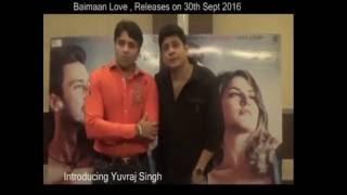 Baimaan Love , Introduces YUVRAJ SINGH | Sunny Leone | Rajneesh Duggal