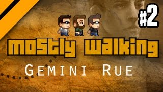 Mostly Walking - Gemini Rue - P2