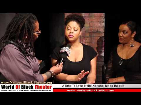 A Time To Love, National Black Theatre Interview