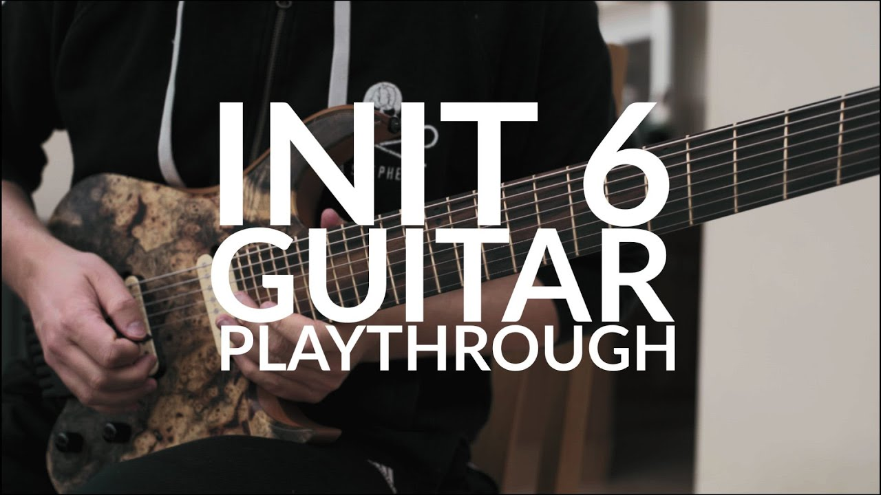 """Init 6"" - Guitar Playthrough"