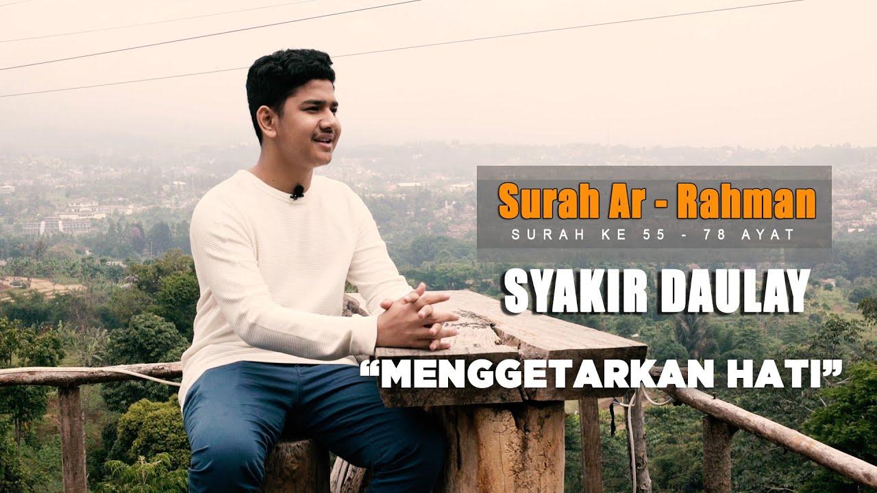 ADEEEM! Syakir Daulay Surah Ar Rahman