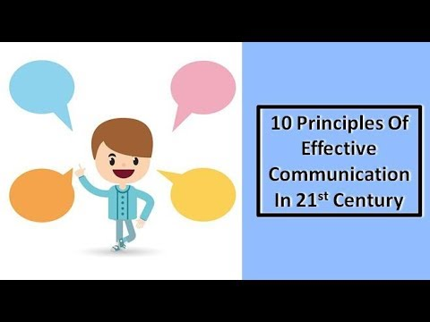 10 Principles Of Effective Communication In 21st Century(Communication Skills)