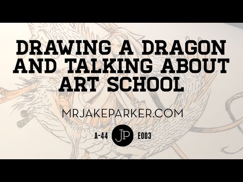 Drawing a Dragon and Talking About Art School e003