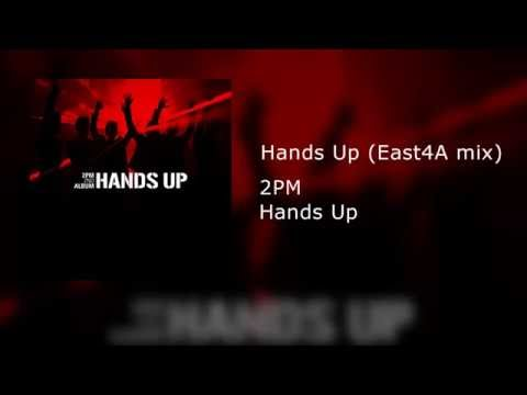 2PM - Hands Up (East4A mix)