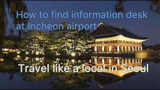 Seoul Travel Tips _ How to find Information desk at Incheon airport
