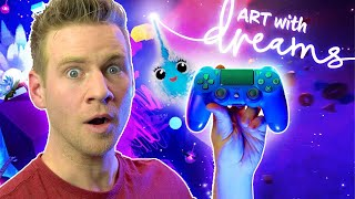 Can a PlayStation Controller CREATE ANYTHING?!? - Let's Play: Dreams (PS4)