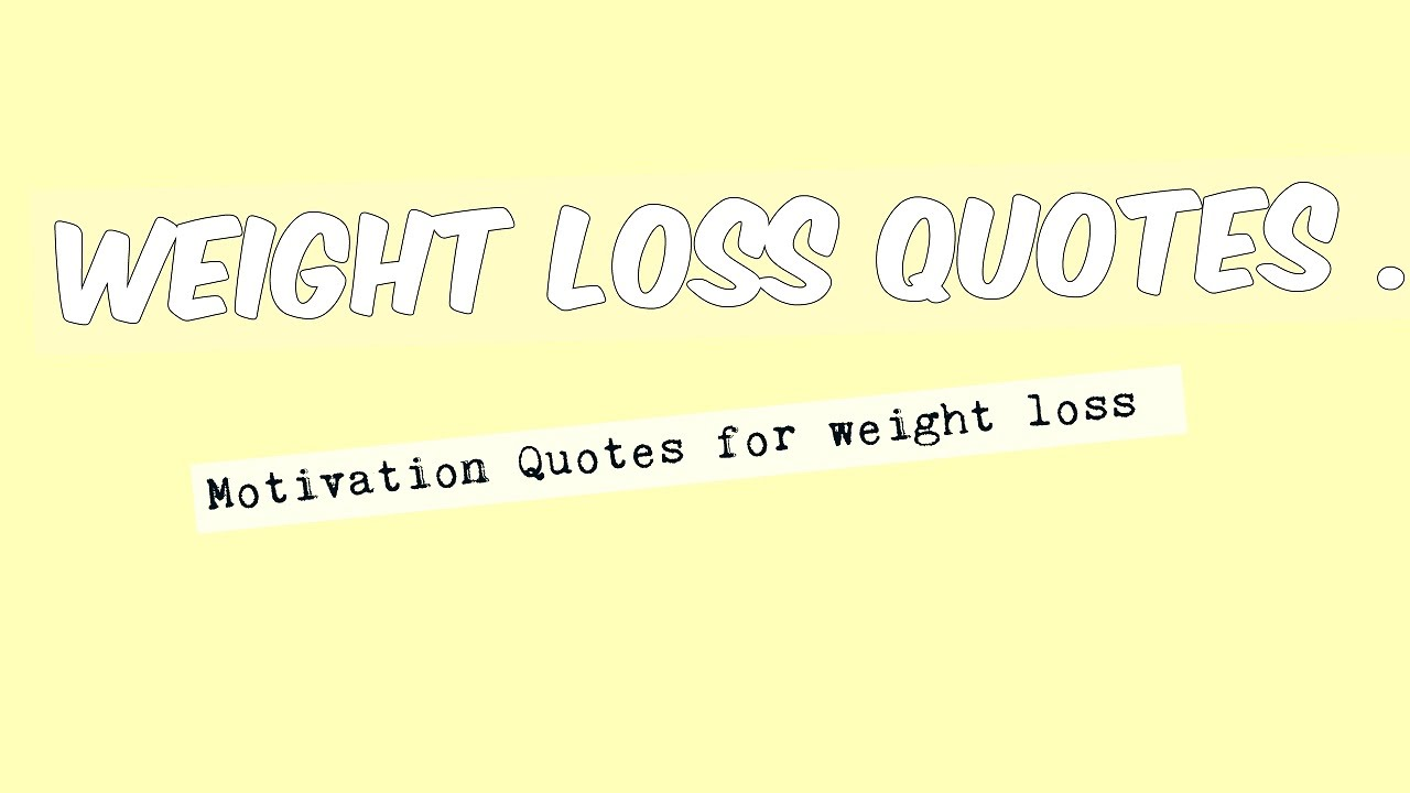 Weight loss quotes   Motivational Quotes for Weight Loss ...