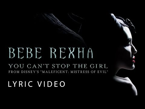 """Bebe Rexha - You Can't Stop The Girl (LYRICS) From Disney's """"Maleficent: Mistress Of Evil"""""""