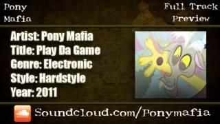 Pony Mafia - Play Da Game [HQ Preview]