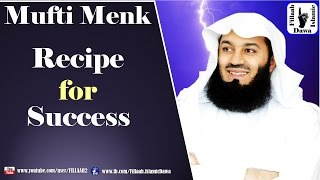 Recipe for Success | Mufti Ismail Menk | NEW Dec 11, 2015