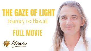 Braco The Gaze of Light Journey to Hawaii FULL MOVIE